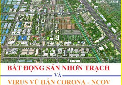 Virus Vũ Hán Corona – nCoV  và bất động sản đất nền Nhơn Trạch 2020 ?
